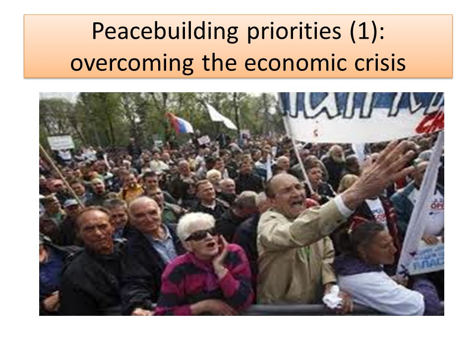 Peacebuilding priorities (1): overcoming the economic crisis