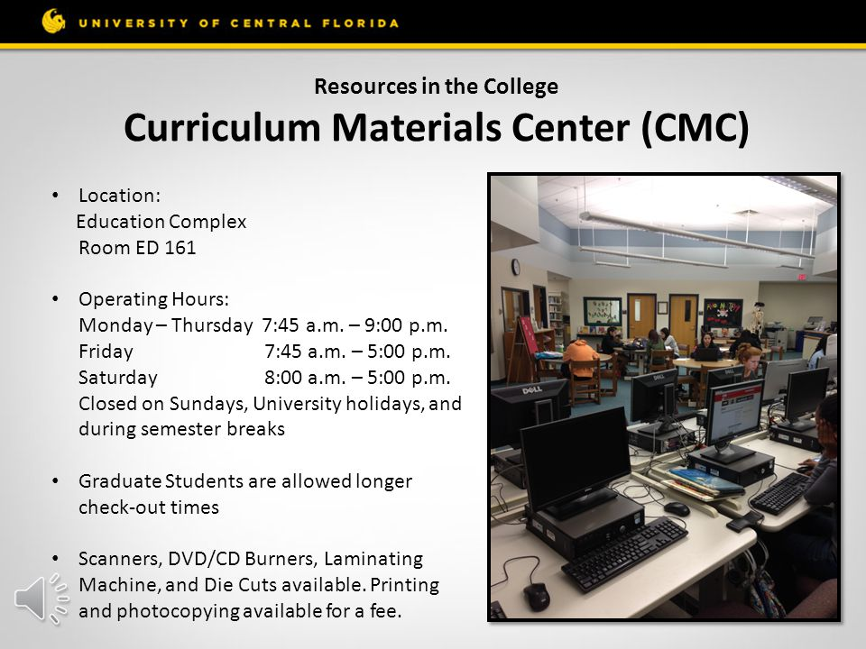 Resources in the College Kysilka Graduate Student Study Location: Education Complex Room ED 120 Closed for University holidays and semester breaks Ent