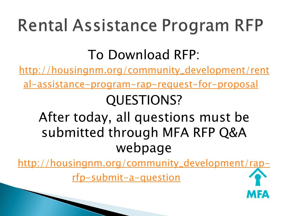 To Download RFP: http://housingnm.org/community_development/rent al-assistance-program-rap-request-for-proposalhttp://housingnm.org/community_development/rent al-assistance-program-rap-request-for-proposal QUESTIONS.