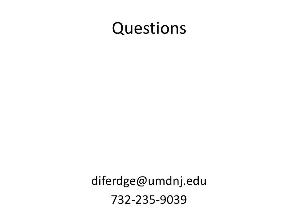 Questions diferdge@umdnj.edu 732-235-9039
