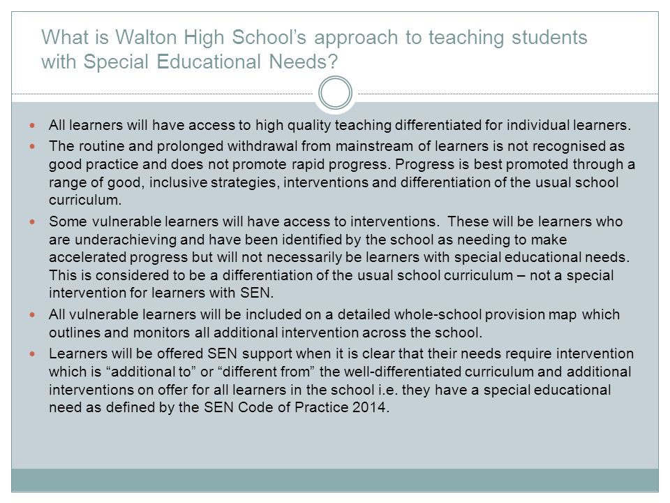 What is Walton High School's approach to teaching students with Special Educational Needs? All learners will have access to high quality teaching diff
