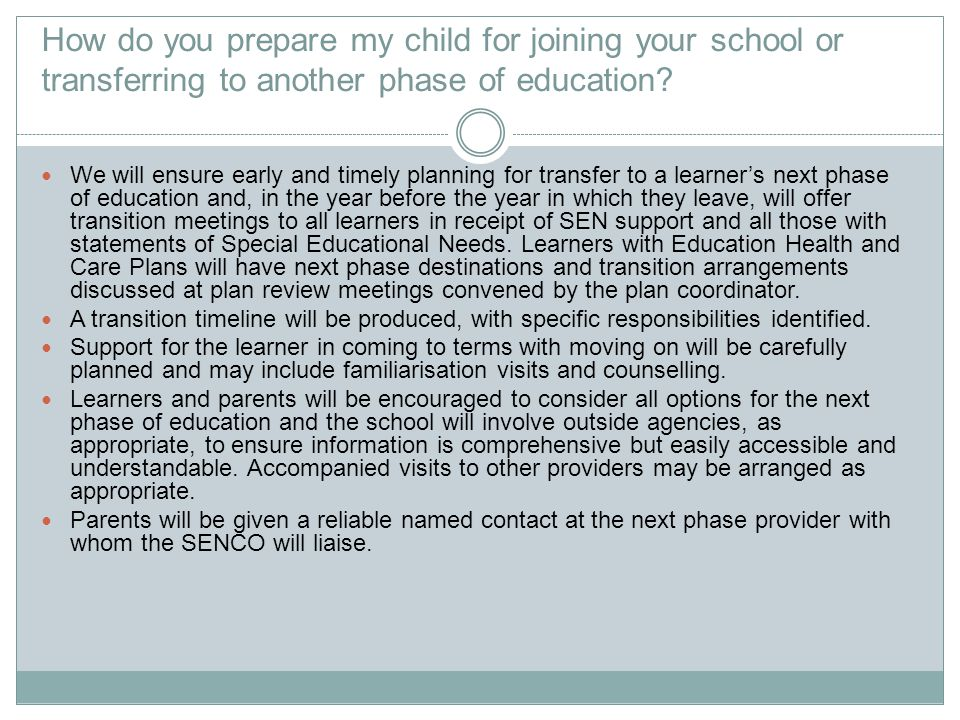 How do you prepare my child for joining your school or transferring to another phase of education? We will ensure early and timely planning for transf