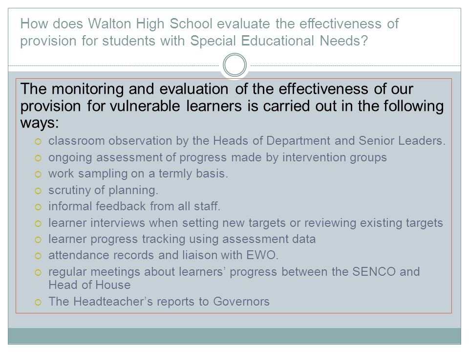 How does Walton High School evaluate the effectiveness of provision for students with Special Educational Needs? The monitoring and evaluation of the
