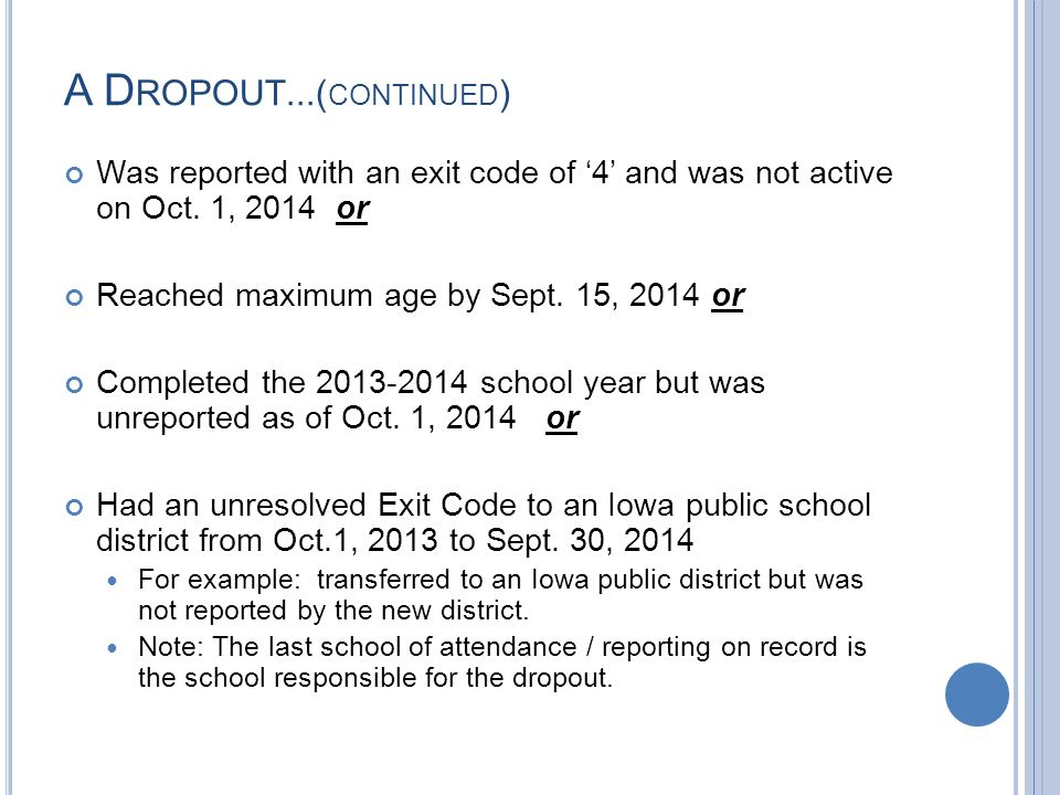A D ROPOUT...( CONTINUED ) Was reported with an exit code of '4' and was not active on Oct.