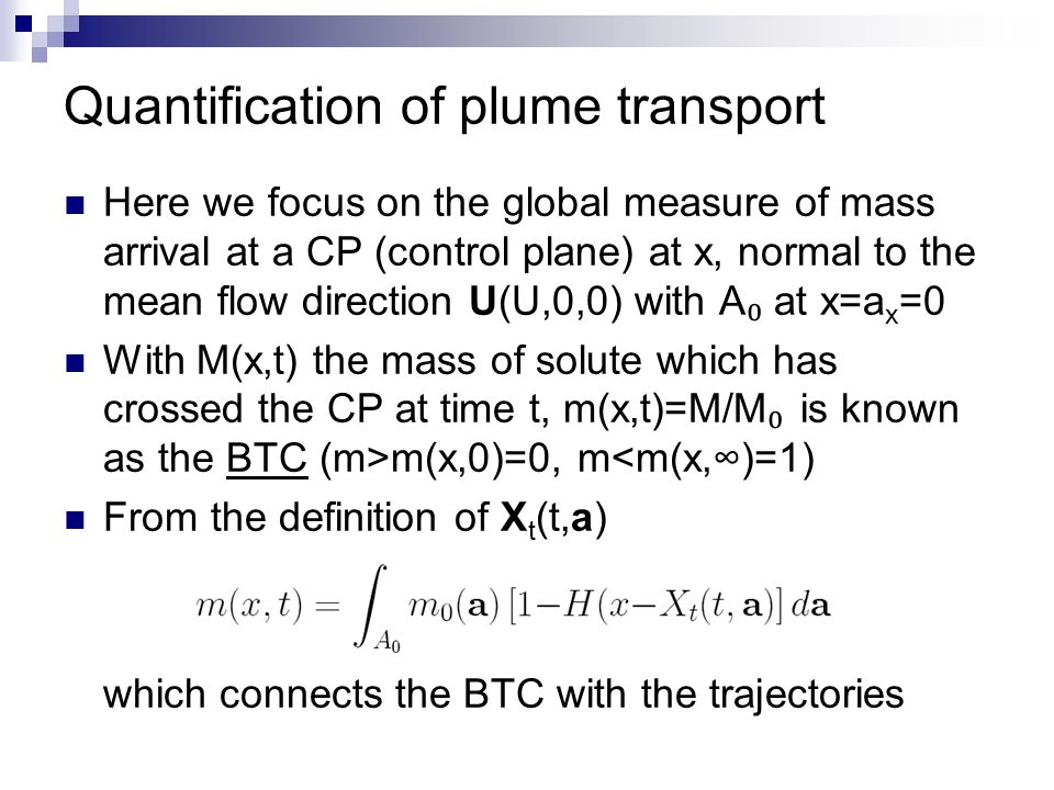 Quantification of plume transport Here we focus on the global measure of mass arrival at a CP (control plane) at x, normal to the mean flow direction