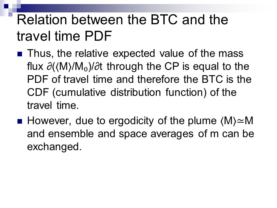 Relation between the BTC and the travel time PDF Thus, the relative expected value of the mass flux ∂( 〈 M 〉 /M ₀ )/∂t through the CP is equal to the