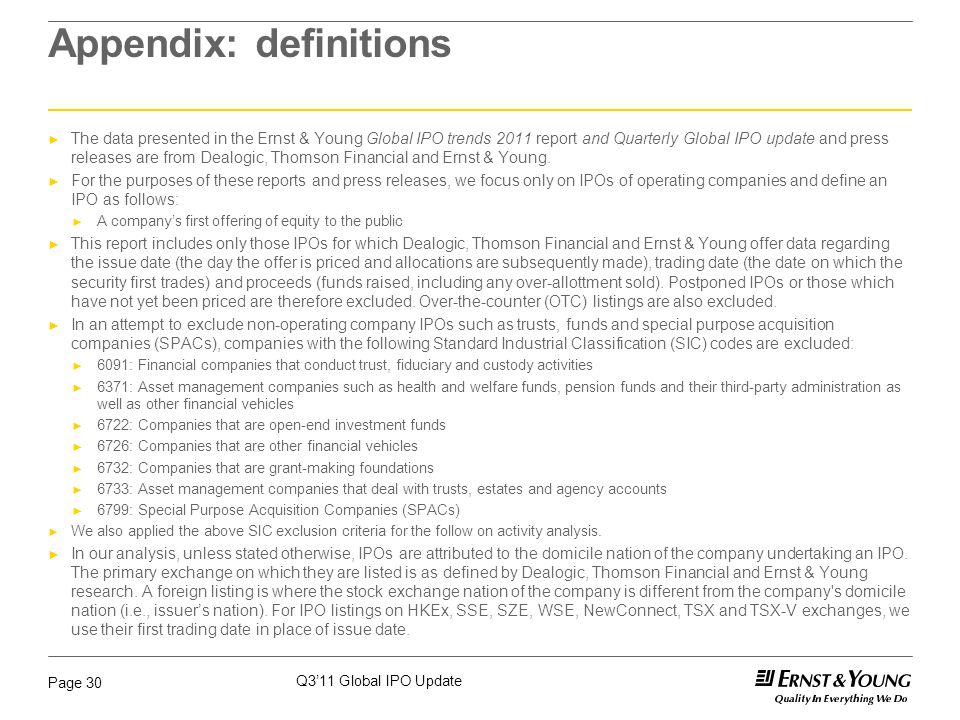 Q3'11 Global IPO Update Page 30 Appendix: definitions ► The data presented in the Ernst & Young Global IPO trends 2011 report and Quarterly Global IPO