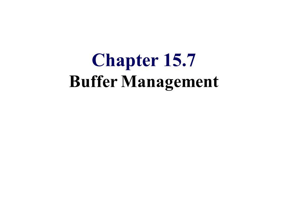 Chapter 15.7 Buffer Management