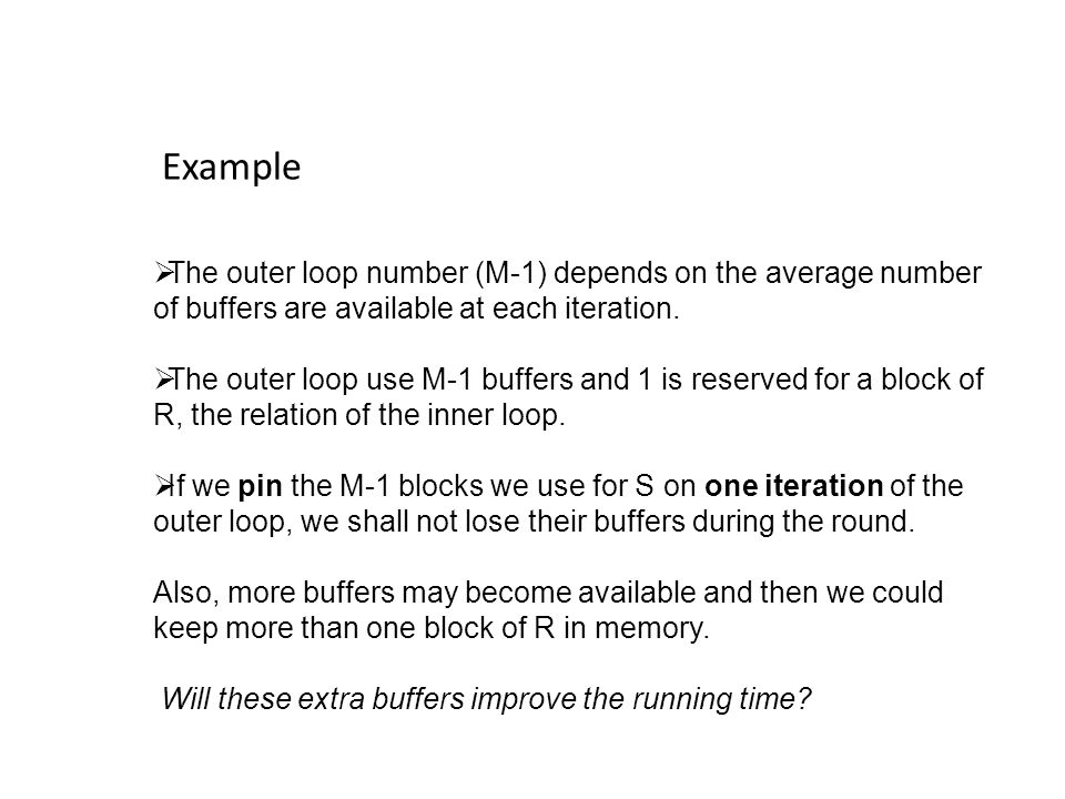 Example  The outer loop number (M-1) depends on the average number of buffers are available at each iteration.