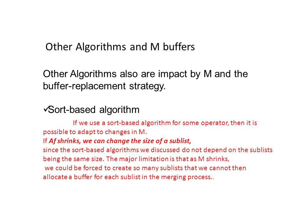 Other Algorithms and M buffers Other Algorithms also are impact by M and the buffer-replacement strategy.