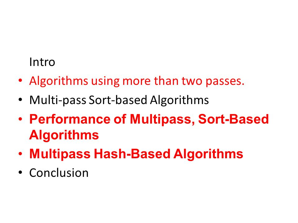 Intro Algorithms using more than two passes.