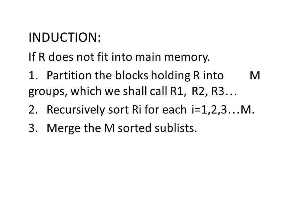 INDUCTION: If R does not fit into main memory.