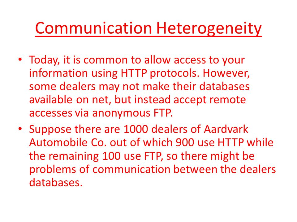 Communication Heterogeneity Today, it is common to allow access to your information using HTTP protocols.