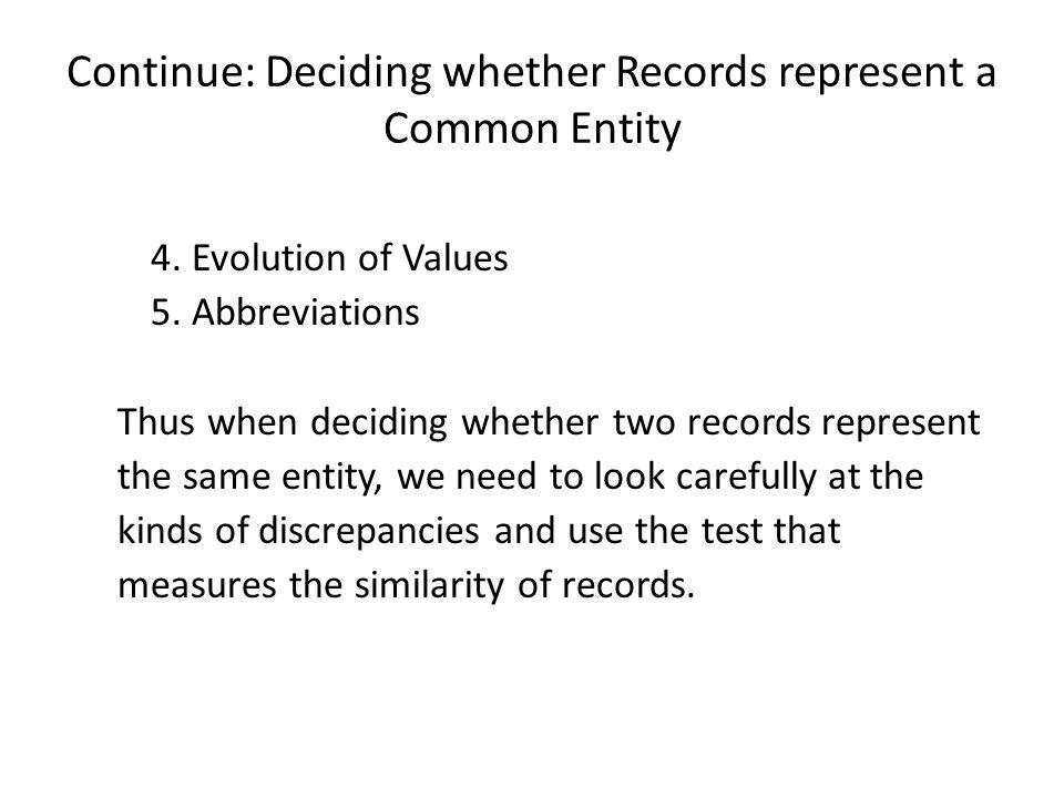 Continue: Deciding whether Records represent a Common Entity 4.