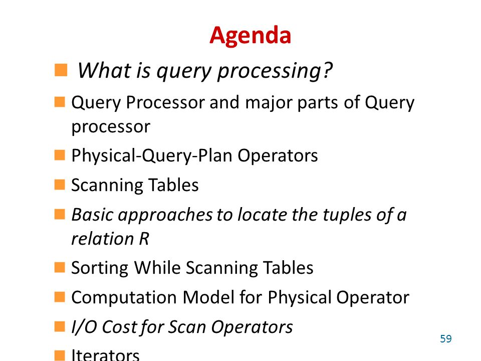 Agenda What is query processing.