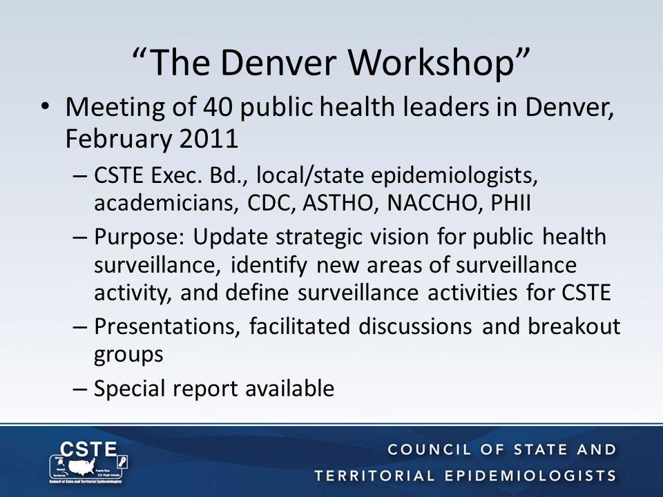 The Denver Workshop Meeting of 40 public health leaders in Denver, February 2011 – CSTE Exec.
