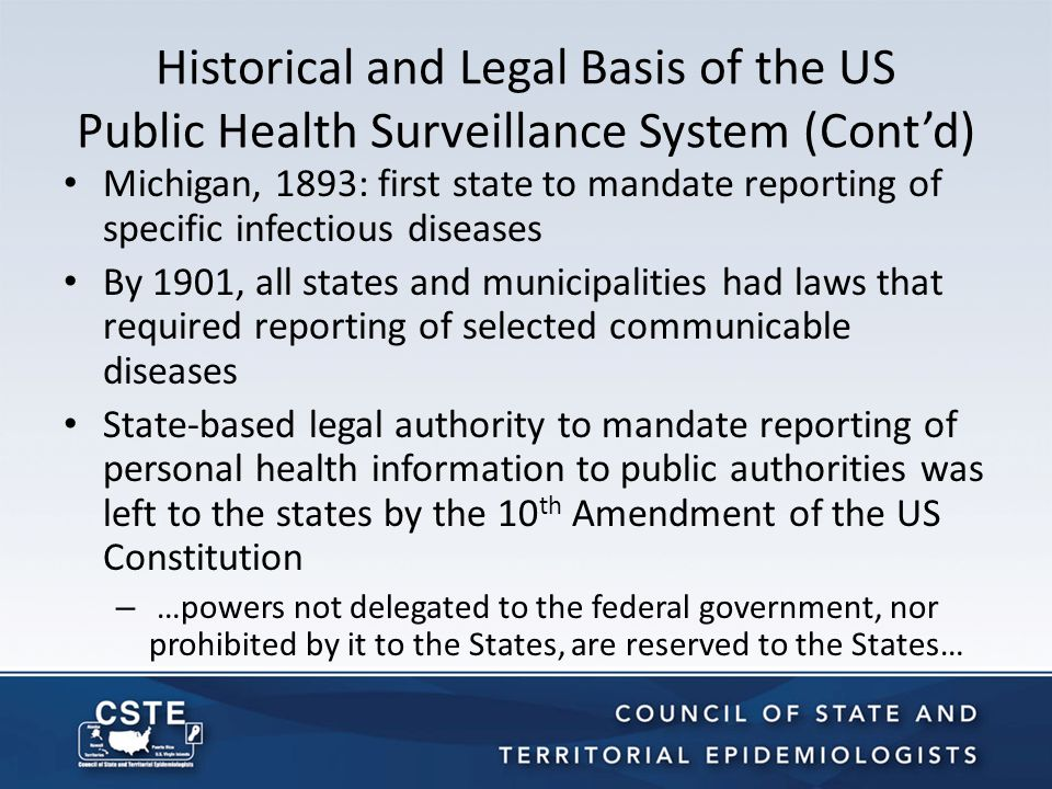 Highlights of the Blueprint (Cont'd) Collaboration – There must be collaboration among all levels of the public health system; however, individual states retain the authority to make decisions about the outcomes for which surveillance will be done.