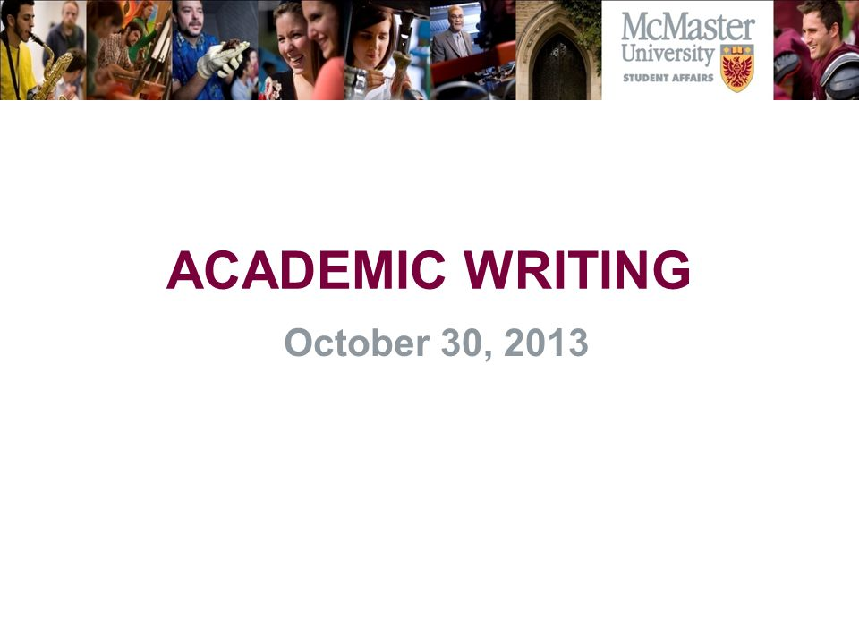 ACADEMIC WRITING October 30, 2013