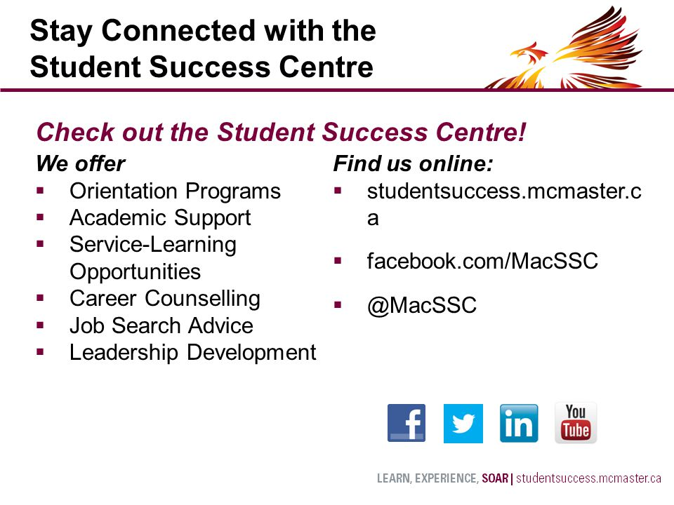 Stay Connected with the Student Success Centre Check out the Student Success Centre.