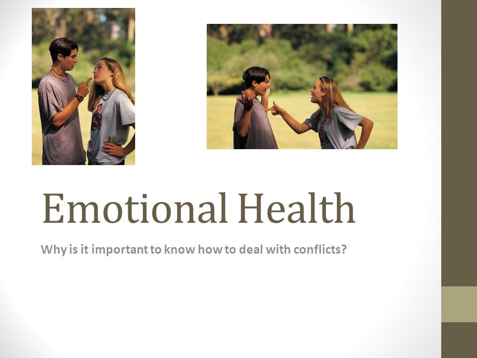 Emotional Health Why is it important to know how to deal with conflicts
