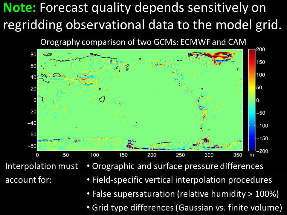 Note: Forecast quality depends sensitively on regridding observational data to the model grid.