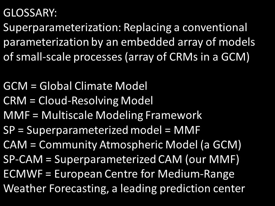 PHENOMENA THAT IMPROVE using the MMF: - Convectively coupled atmospheric motions (hourly, daily and yearly timescales).