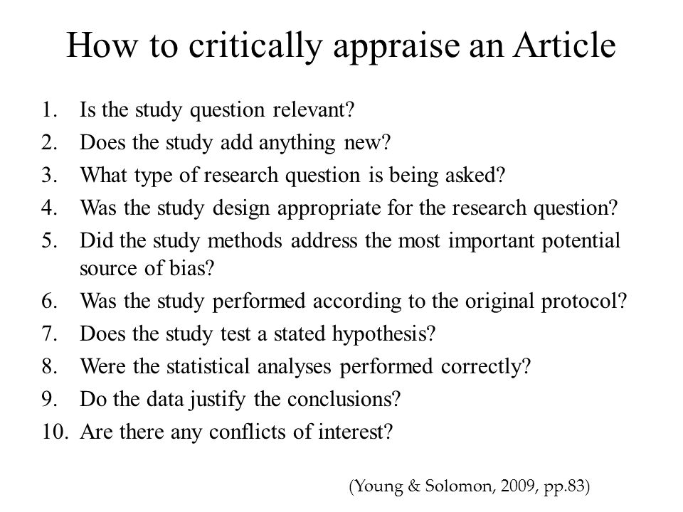 How to critically appraise an Article 1.Is the study question relevant.