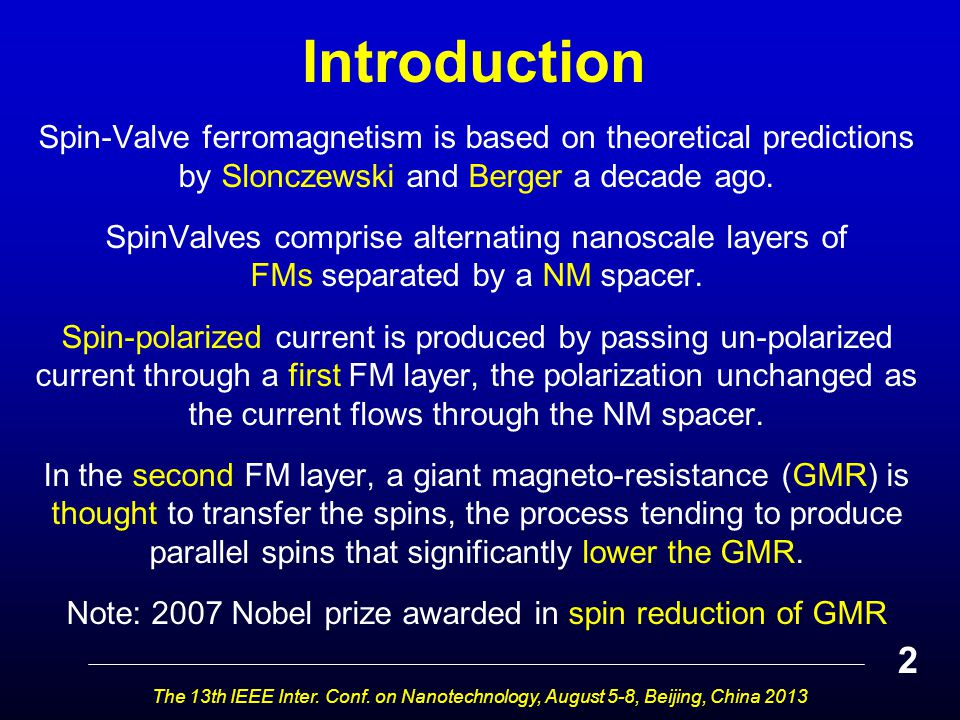 Spin-Valve ferromagnetism is based on theoretical predictions by Slonczewski and Berger a decade ago. SpinValves comprise alternating nanoscale layers