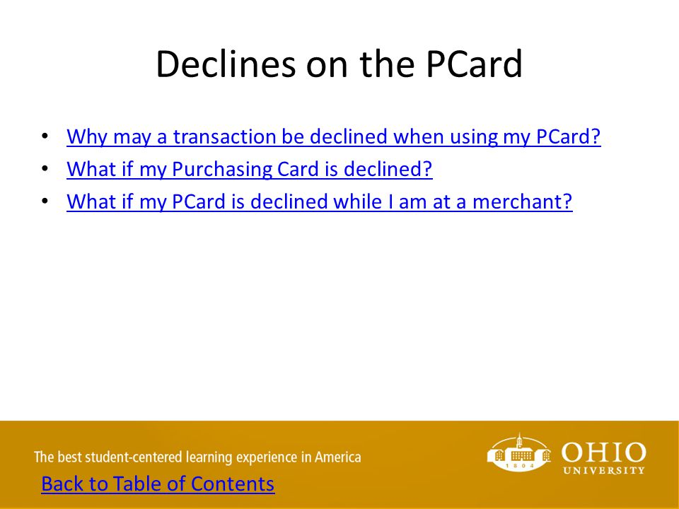 Declines on the PCard Why may a transaction be declined when using my PCard.