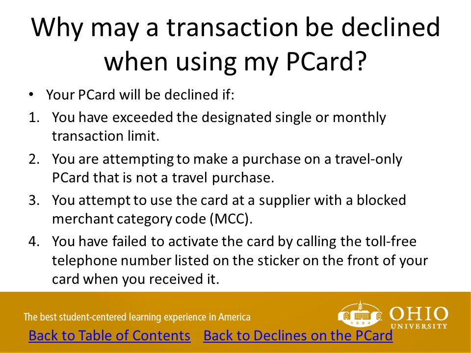 Why may a transaction be declined when using my PCard.