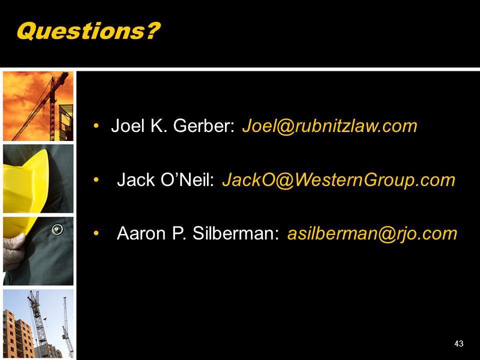 Questions. Joel K. Gerber: Joel@rubnitzlaw.com Jack O'Neil: JackO@WesternGroup.com Aaron P.
