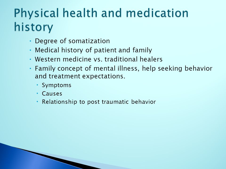  Degree of somatization  Medical history of patient and family  Western medicine vs.