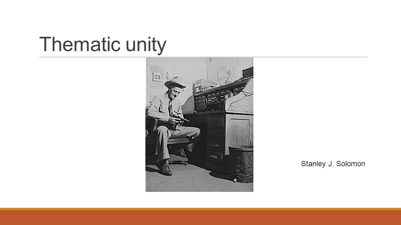 Thematic unity Stanley J. Solomon
