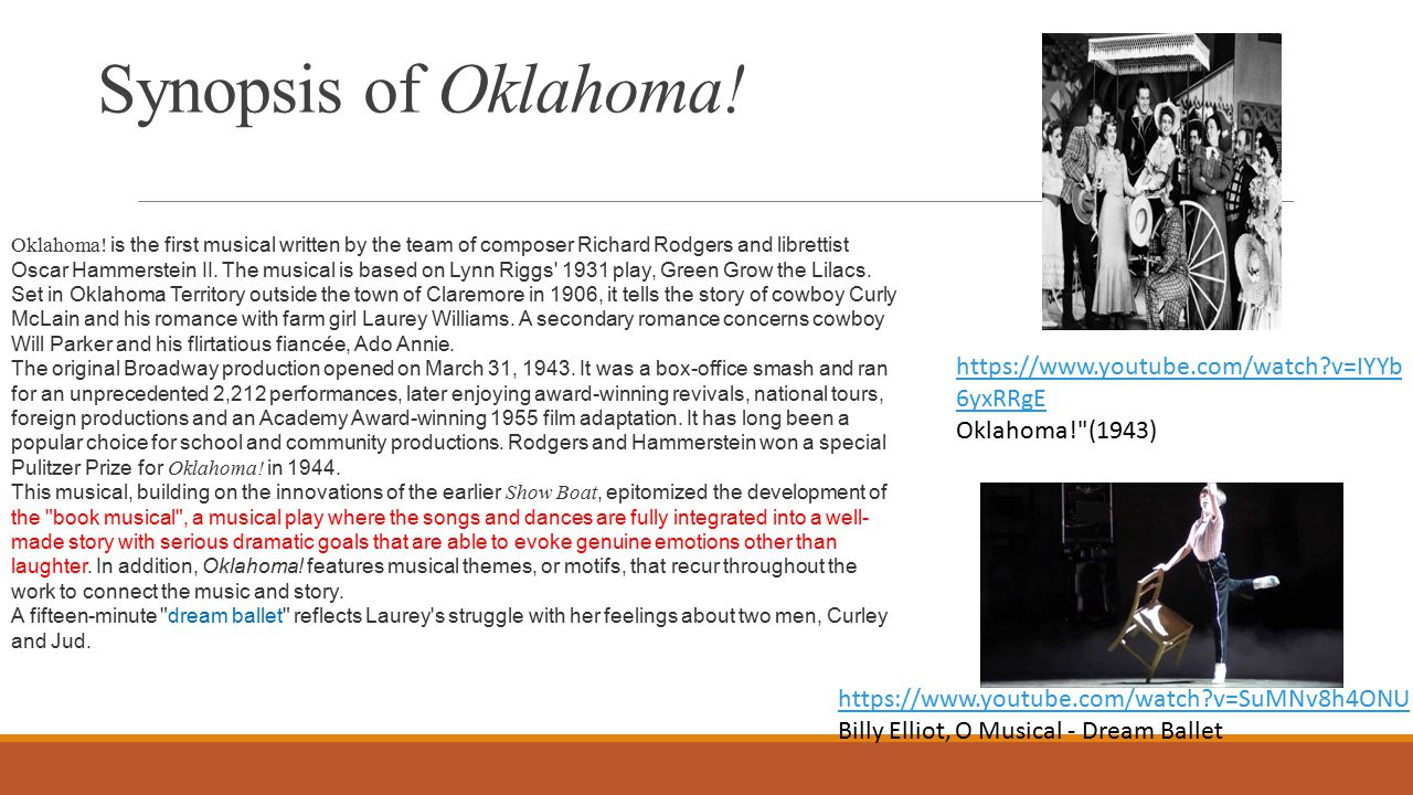 Synopsis of Oklahoma. https://www.youtube.com/watch?v=IYYb 6yxRRgE Oklahoma! (1943) Oklahoma.