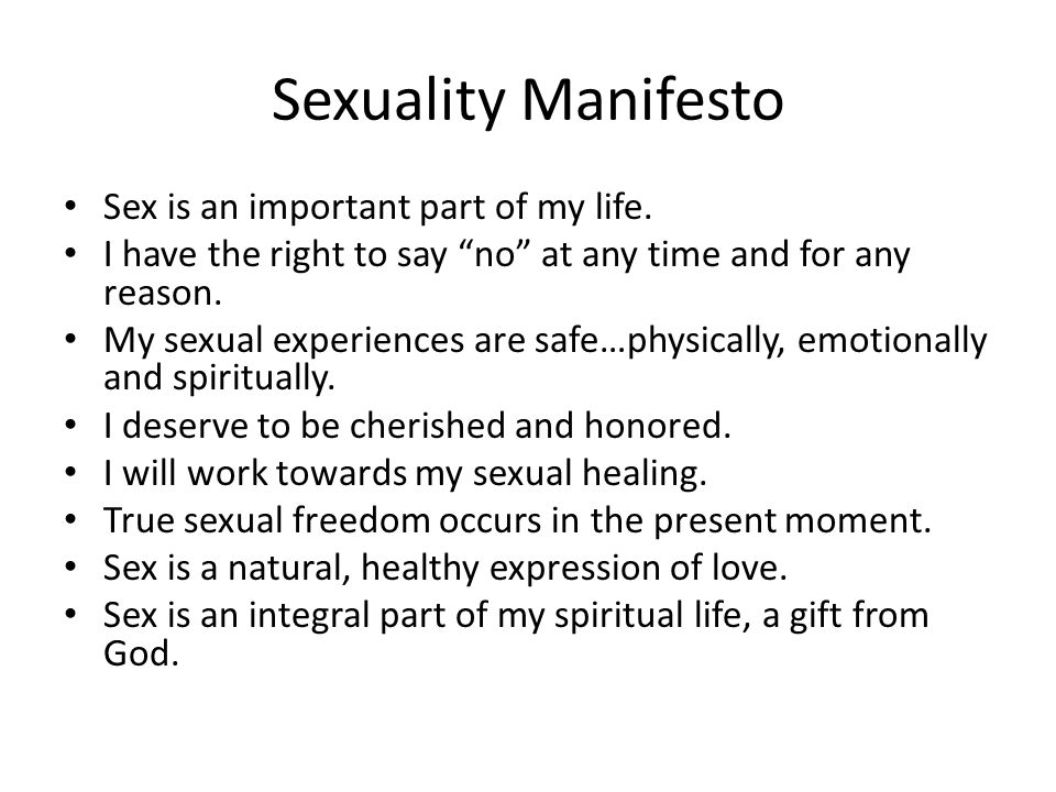 Sexuality Manifesto Sex is an important part of my life.