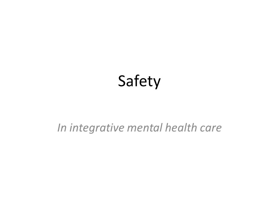 Safety In integrative mental health care
