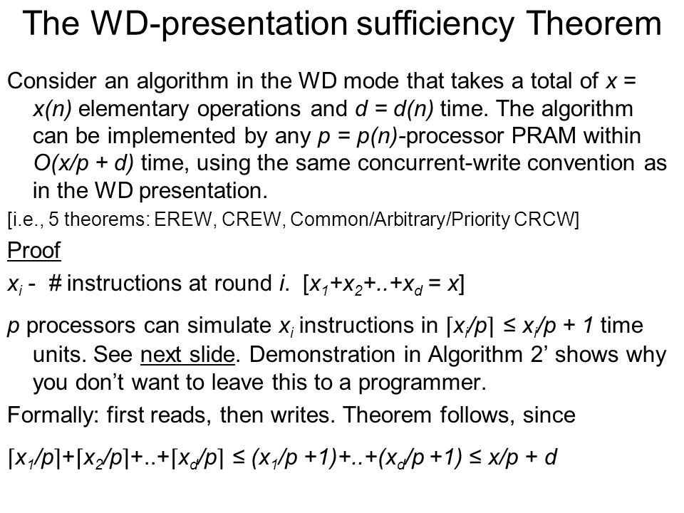 The WD-presentation sufficiency Theorem Consider an algorithm in the WD mode that takes a total of x = x(n) elementary operations and d = d(n) time.