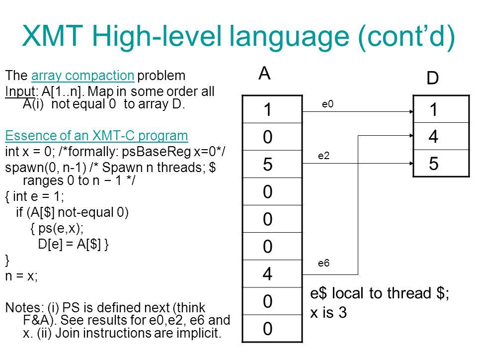 XMT High-level language (cont'd) The array compaction problem Input: A[1..n].