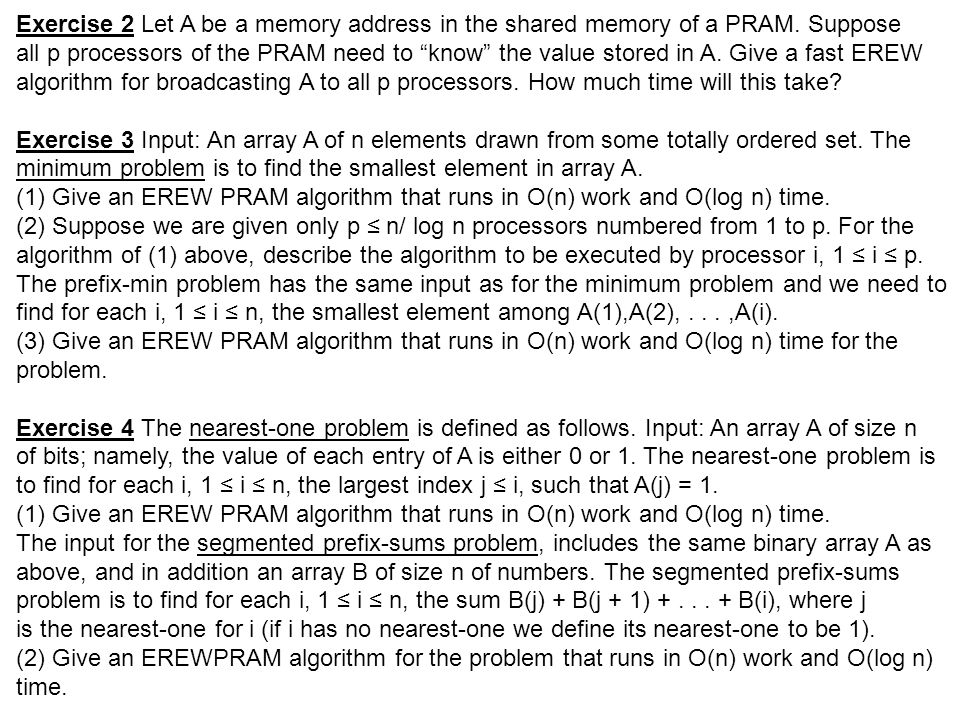 Exercise 2 Let A be a memory address in the shared memory of a PRAM.