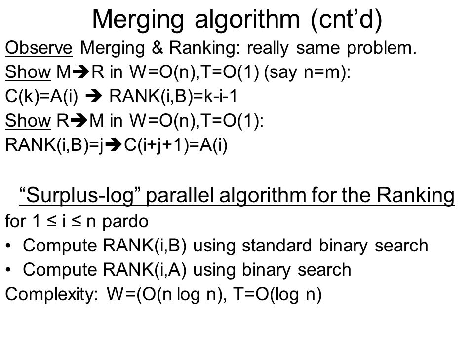Merging algorithm (cnt'd) Observe Merging & Ranking: really same problem.