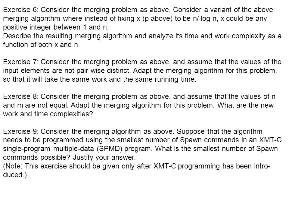Exercise 6: Consider the merging problem as above.