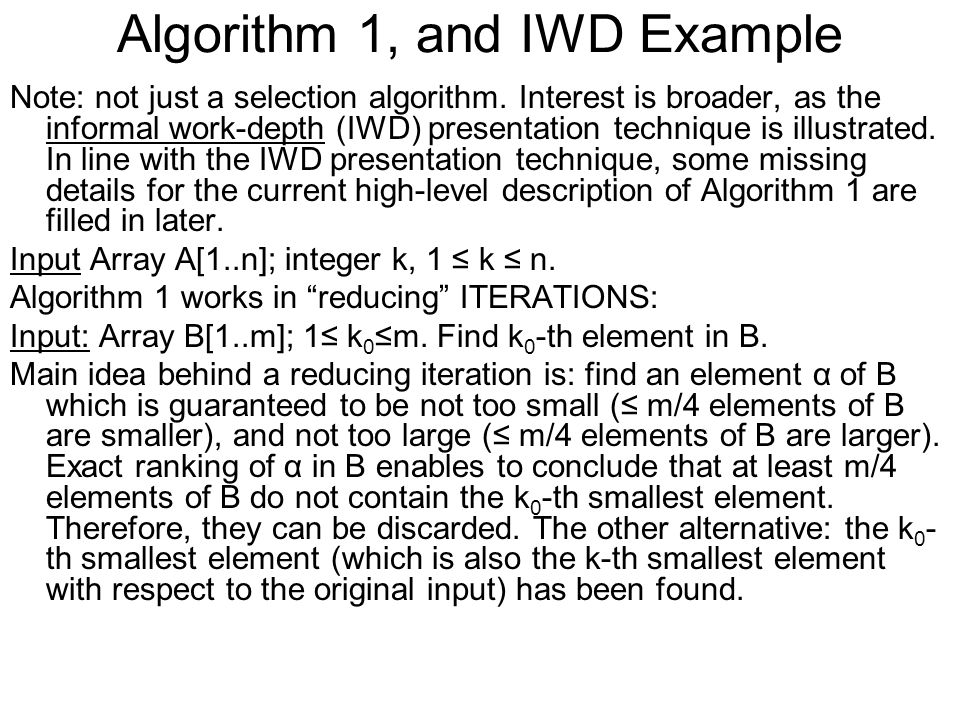 Algorithm 1, and IWD Example Note: not just a selection algorithm.