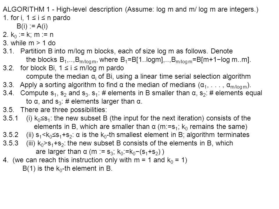 ALGORITHM 1 - High-level description (Assume: log m and m/ log m are integers.) 1.