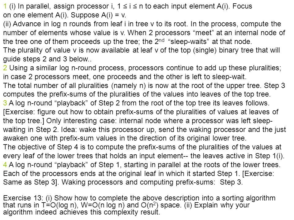 1 (i) In parallel, assign processor i, 1 ≤ i ≤ n to each input element A(i).