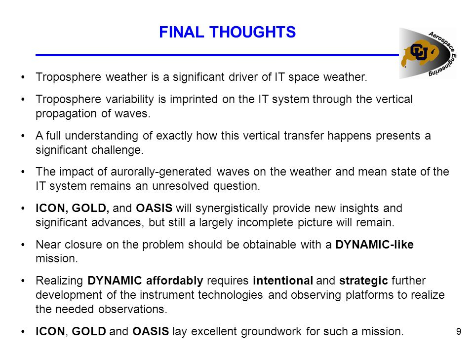 9 FINAL THOUGHTS Troposphere weather is a significant driver of IT space weather.
