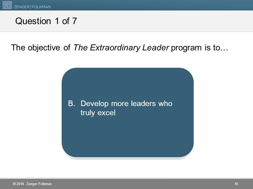 © 2014 Zenger Folkman The Extraordinary Leader Key Insights 9