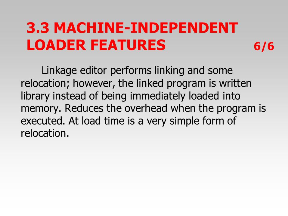 Linkage editor performs linking and some relocation; however, the linked program is written library instead of being immediately loaded into memory.