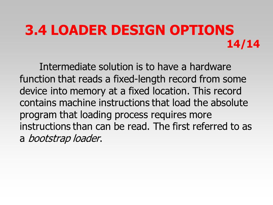 Intermediate solution is to have a hardware function that reads a fixed-length record from some device into memory at a fixed location.