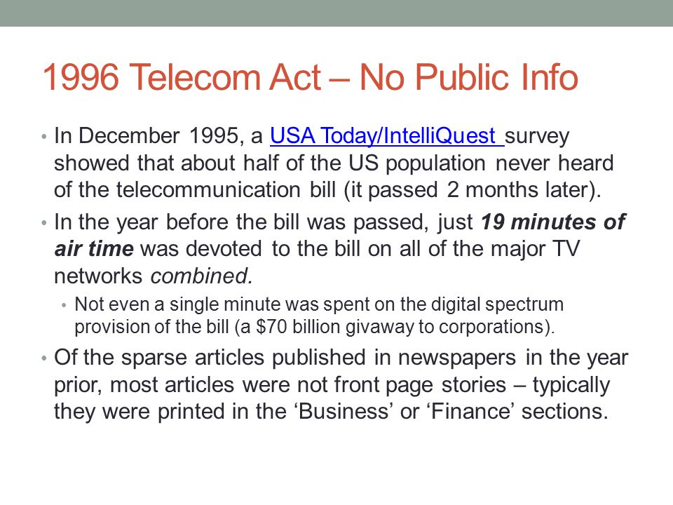1996 Telecom Act – No Public Info In December 1995, a USA Today/IntelliQuest survey showed that about half of the US population never heard of the tel