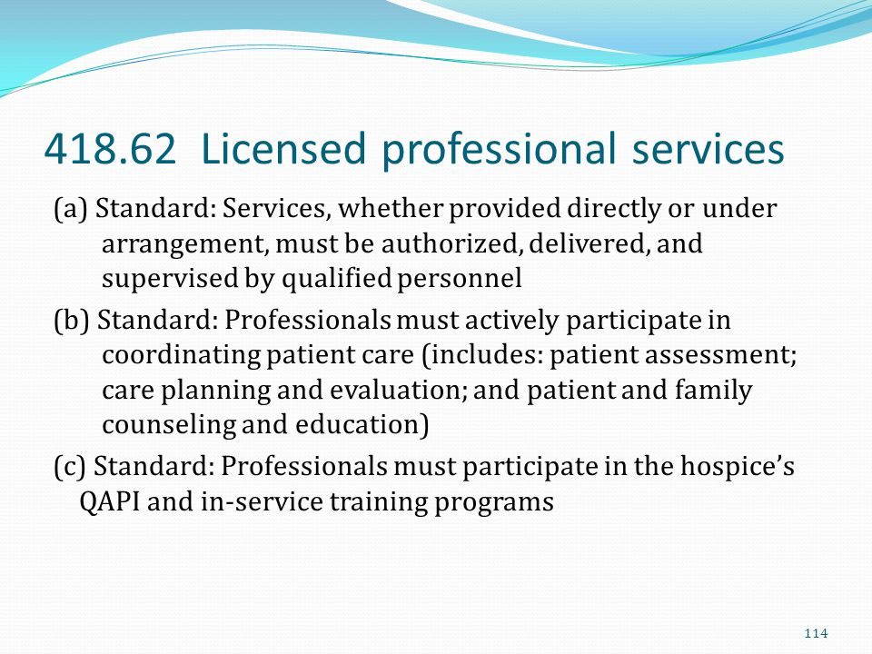 418.62 Licensed professional services (a) Standard: Services, whether provided directly or under arrangement, must be authorized, delivered, and super